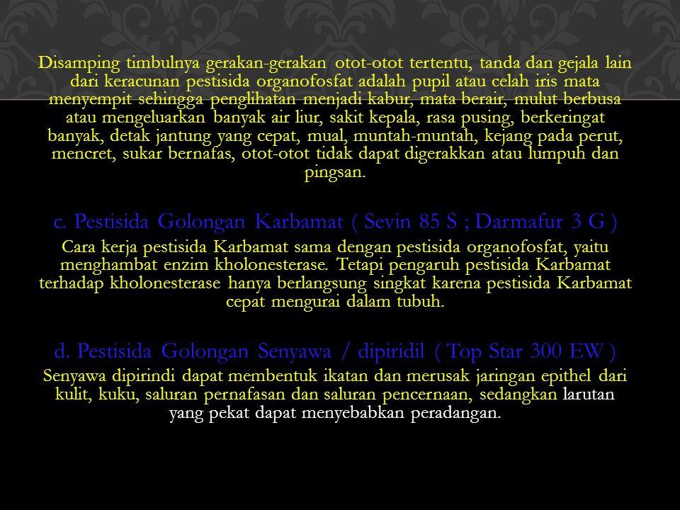 c. Pestisida Golongan Karbamat ( Sevin 85 S ; Darmafur 3 G )