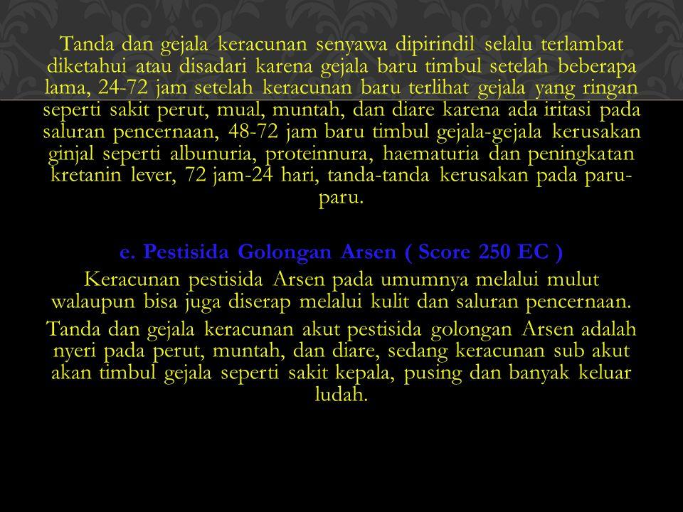 e. Pestisida Golongan Arsen ( Score 250 EC )