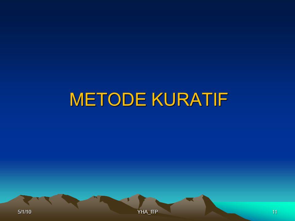 METODE KURATIF 5/1/10 YHA_ITP