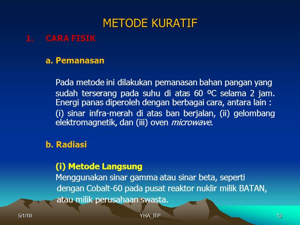 METODE KURATIF 1. CARA FISIK a. Pemanasan