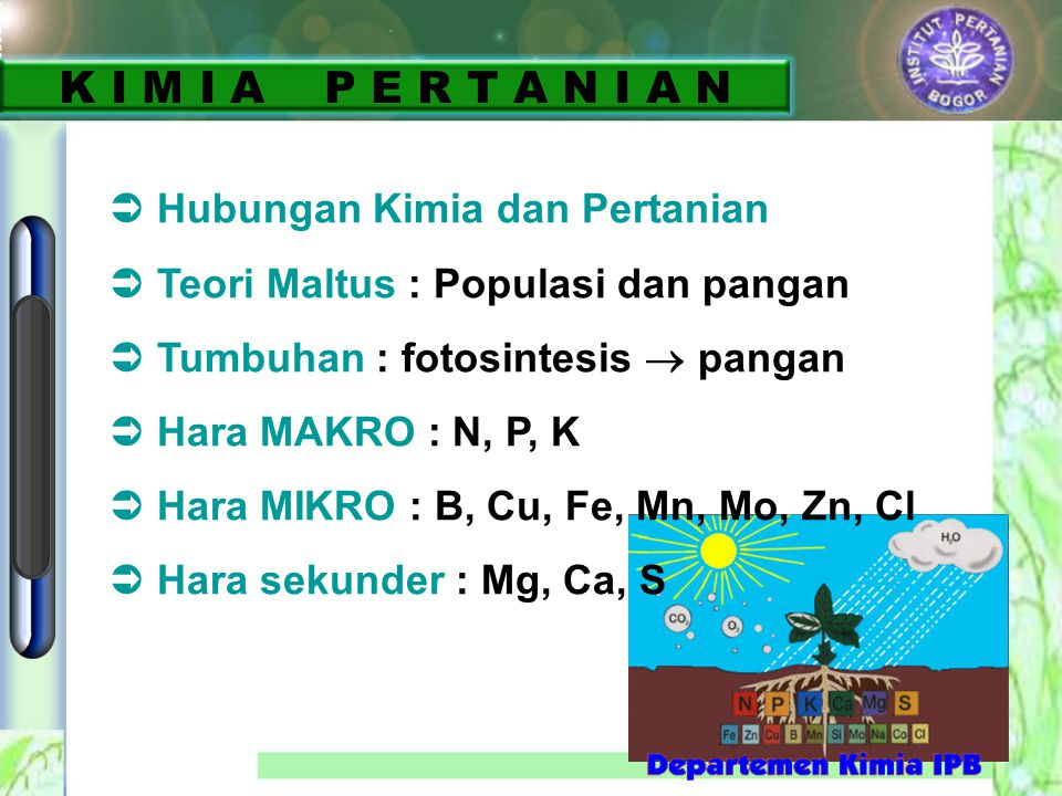 K I M I A P E R T A N I A N  Hubungan Kimia dan Pertanian