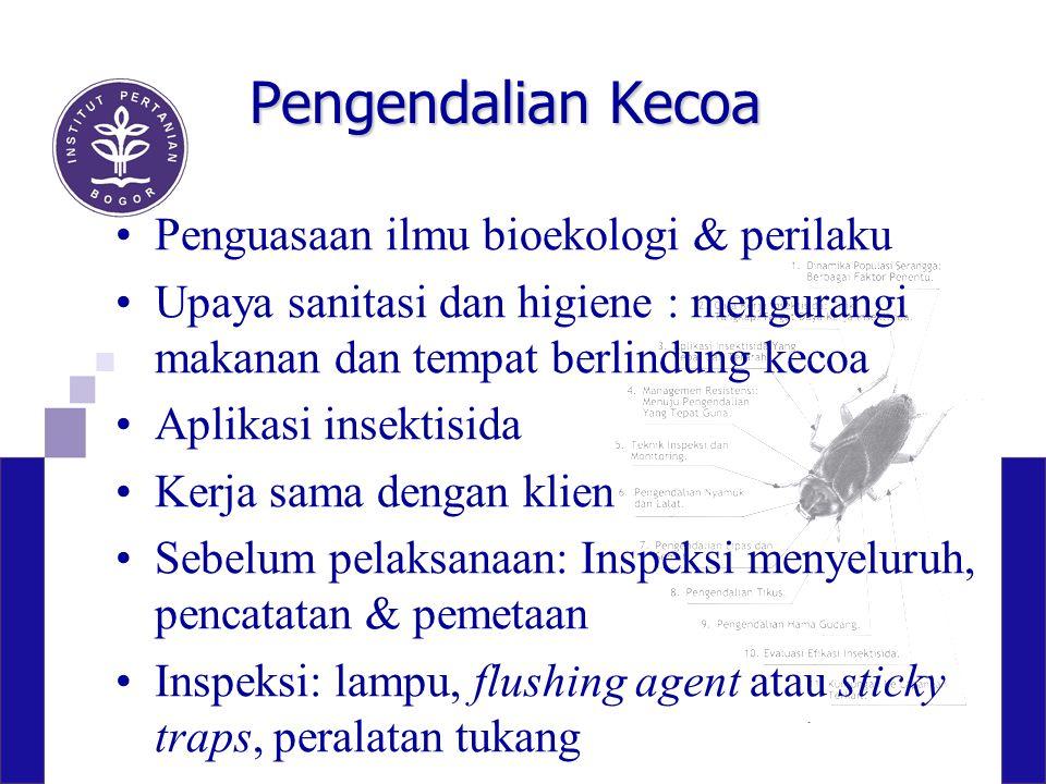 Pengendalian Kecoa Penguasaan ilmu bioekologi & perilaku