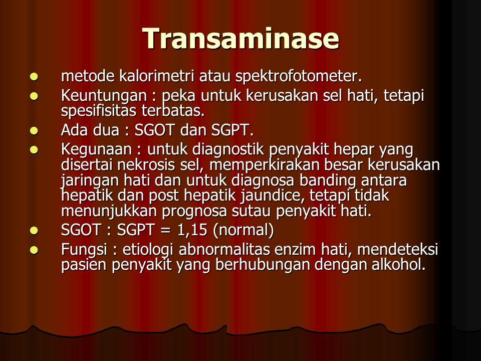 Transaminase metode kalorimetri atau spektrofotometer.