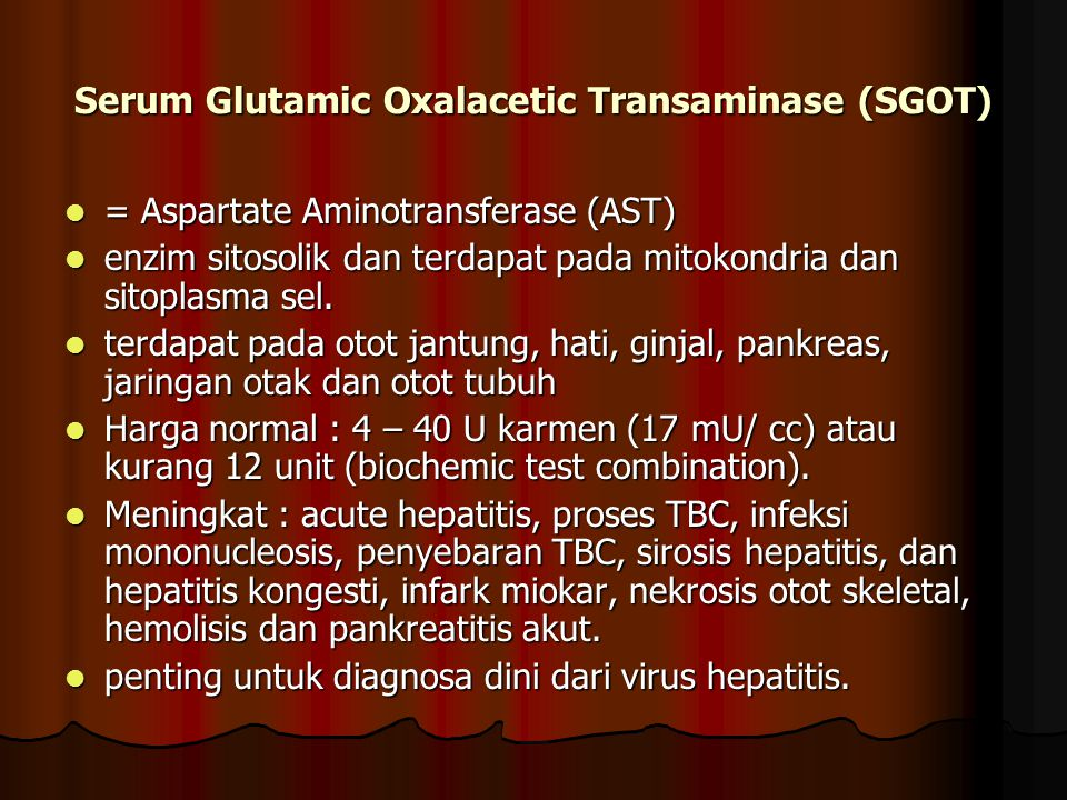 Serum Glutamic Oxalacetic Transaminase (SGOT)