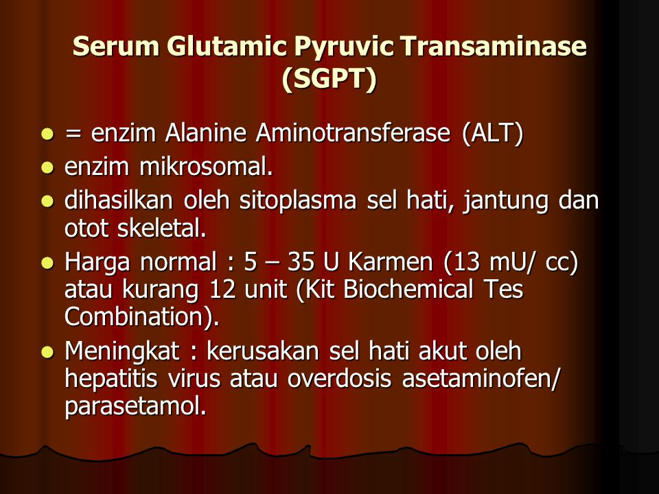 Serum Glutamic Pyruvic Transaminase (SGPT)