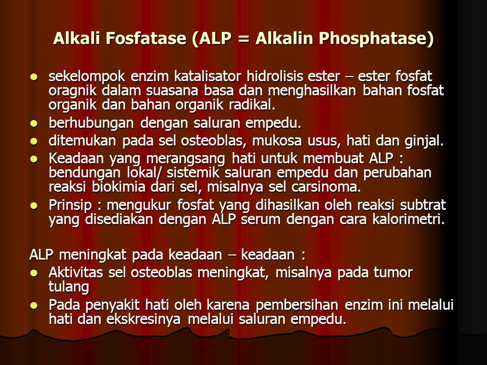 Alkali Fosfatase (ALP = Alkalin Phosphatase)