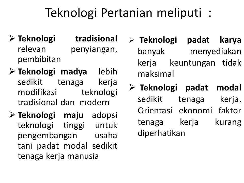 Teknologi Pertanian meliputi :
