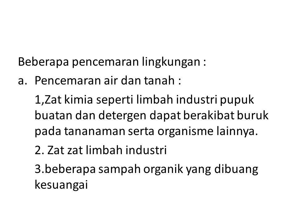 Beberapa pencemaran lingkungan :