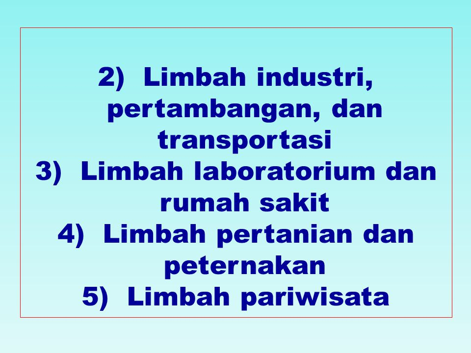 2) Limbah industri, pertambangan, dan transportasi