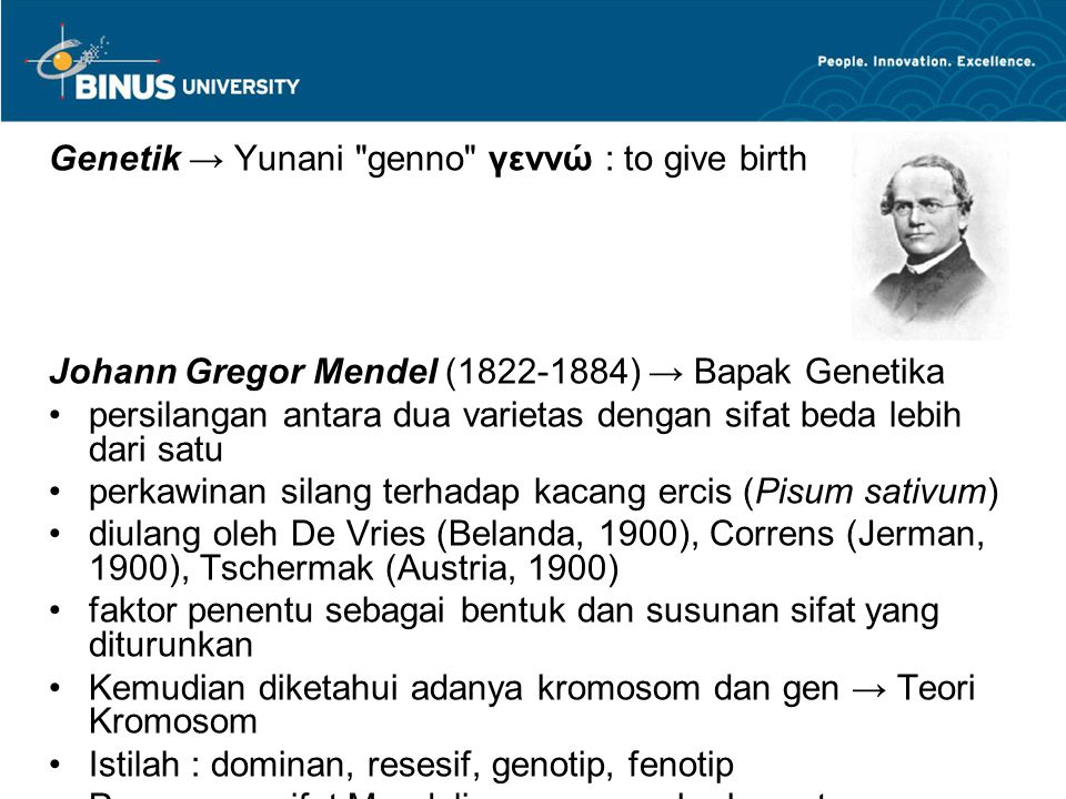 Genetik → Yunani genno γεννώ : to give birth