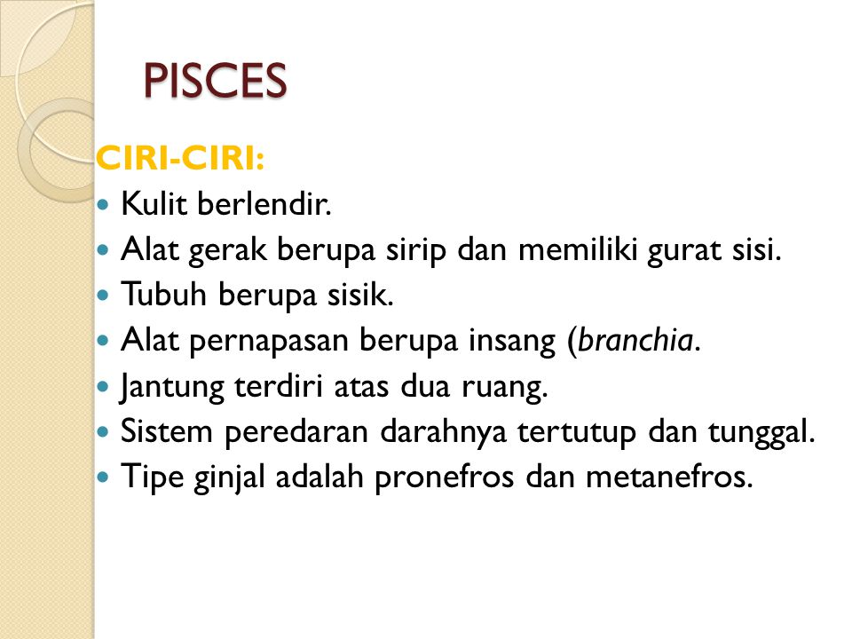 PISCES CIRI-CIRI: Kulit berlendir.