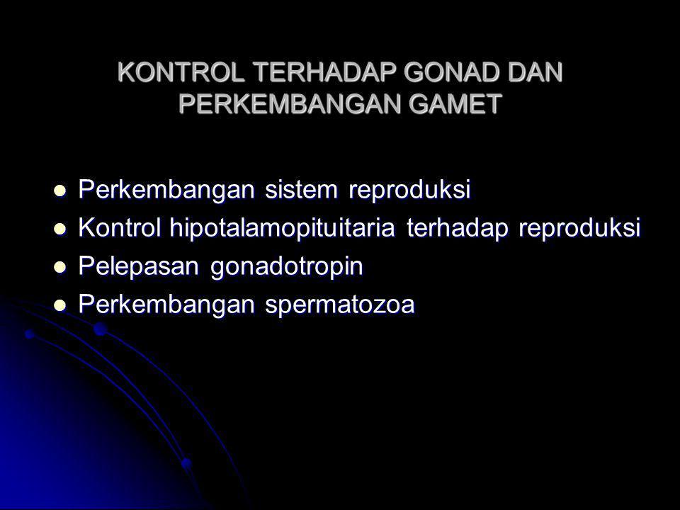 KONTROL TERHADAP GONAD DAN PERKEMBANGAN GAMET