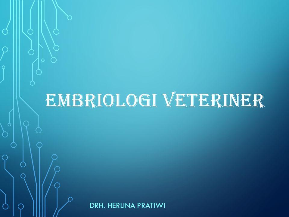 EMBRIOLOGI VETERINER drh. Herlina Pratiwi