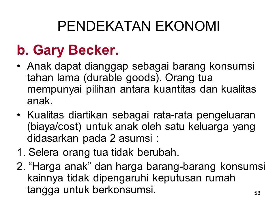 PENDEKATAN EKONOMI b. Gary Becker.