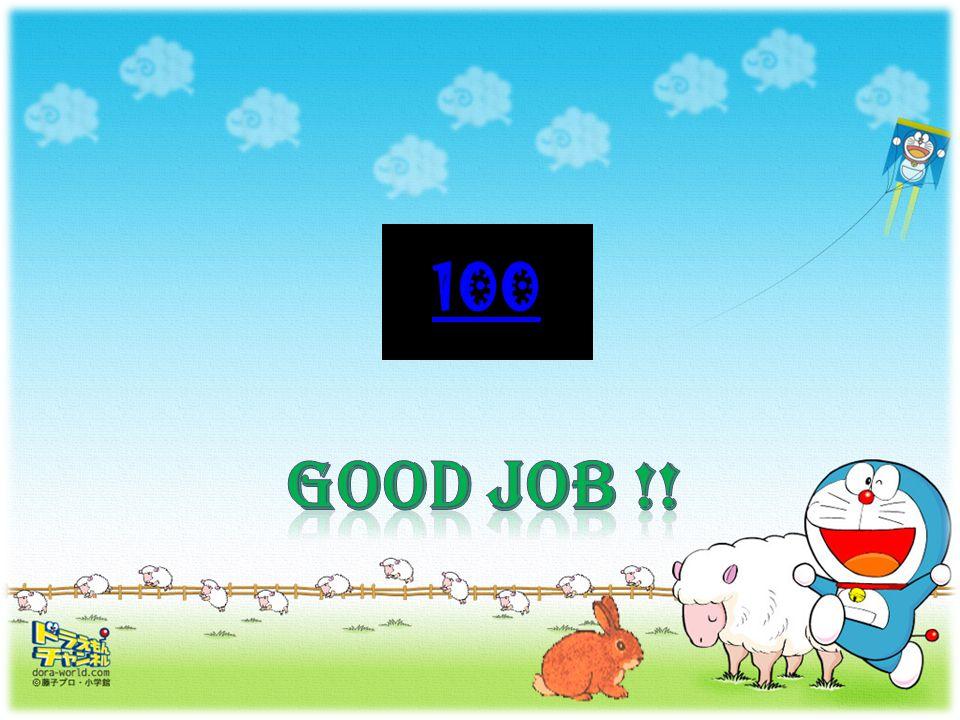 100 Good job !!