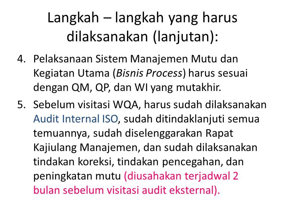 Langkah – langkah yang harus dilaksanakan (lanjutan):