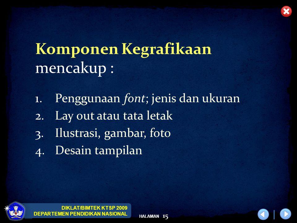Komponen Kegrafikaan mencakup :