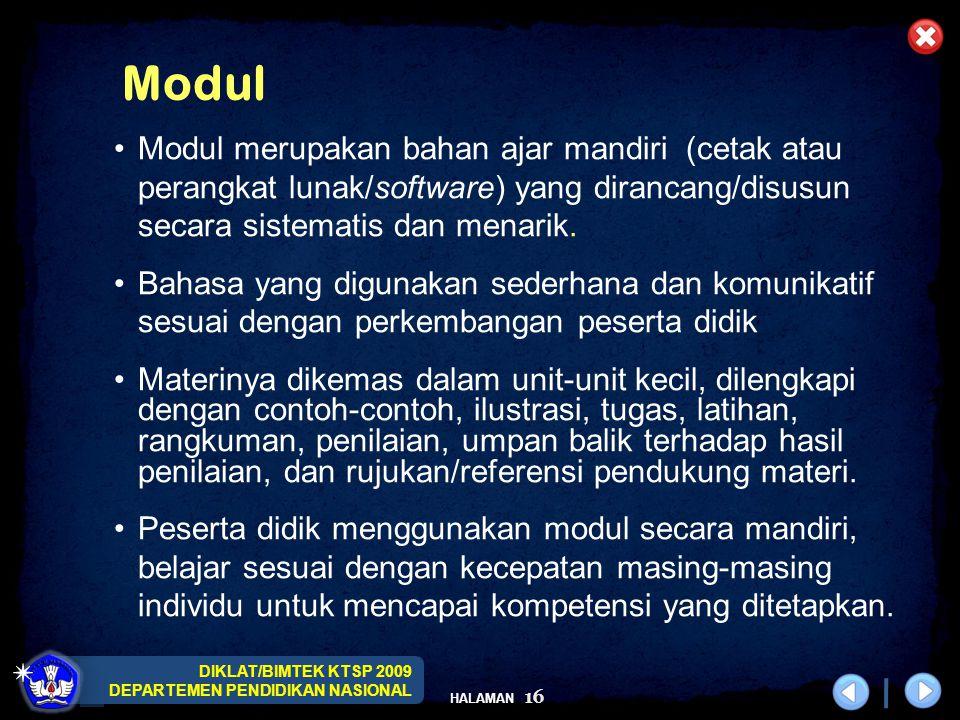 Modul Modul merupakan bahan ajar mandiri (cetak atau perangkat lunak/software) yang dirancang/disusun secara sistematis dan menarik.