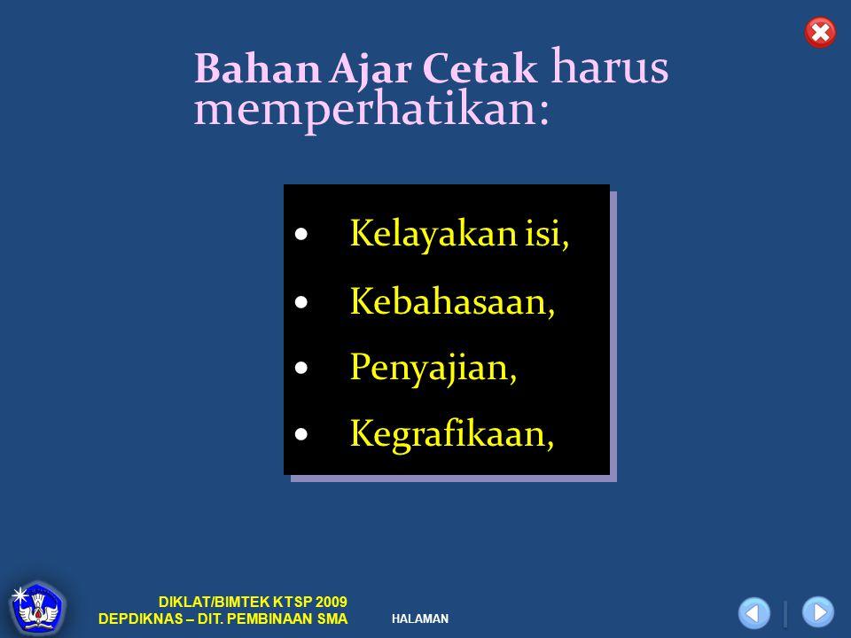 Bahan Ajar Cetak harus memperhatikan: