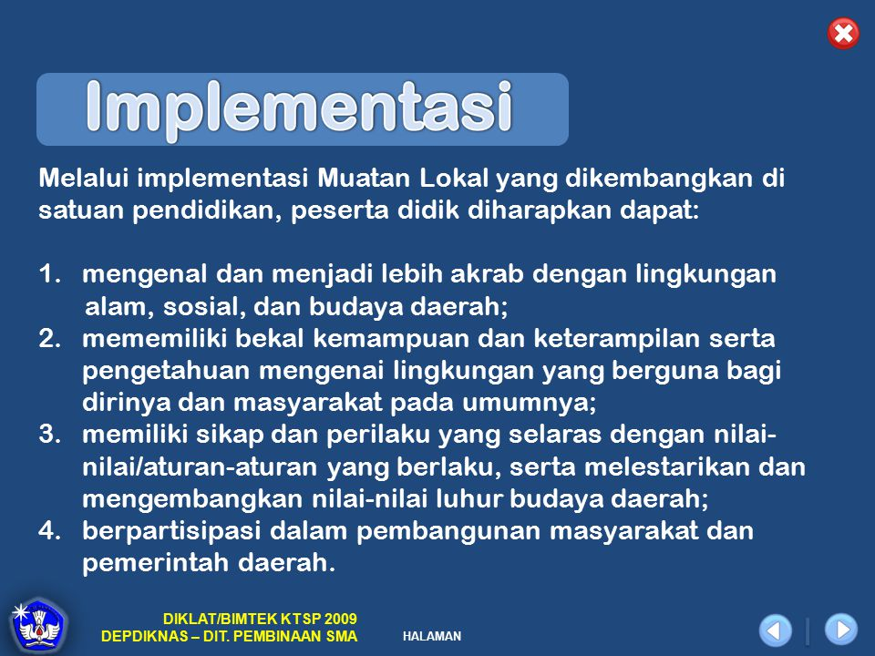Melalui implementasi Muatan Lokal yang dikembangkan di
