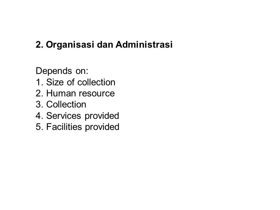 2. Organisasi dan Administrasi
