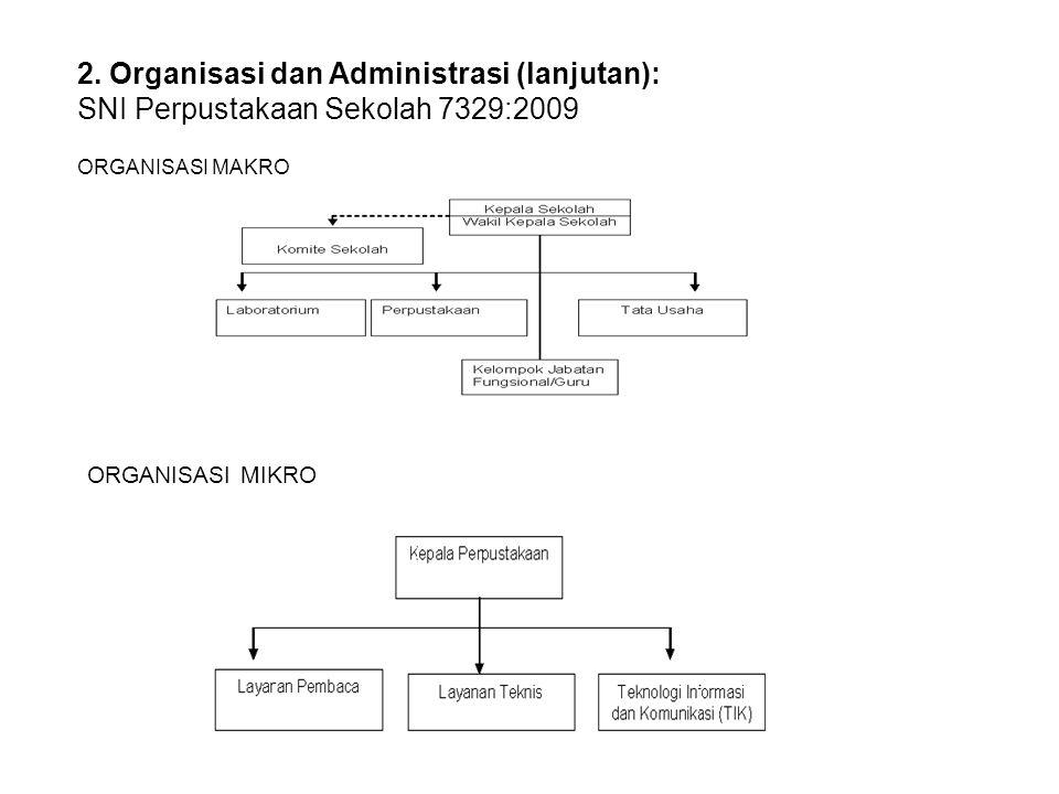 2. Organisasi dan Administrasi (lanjutan):