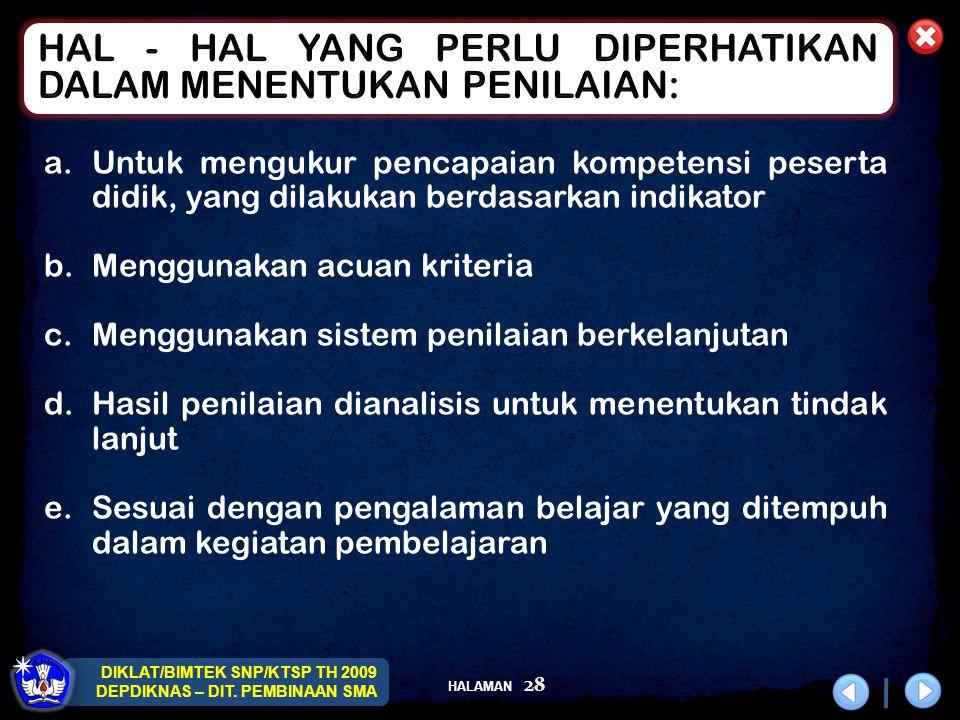 HAL - HAL YANG PERLU DIPERHATIKAN DALAM MENENTUKAN PENILAIAN: