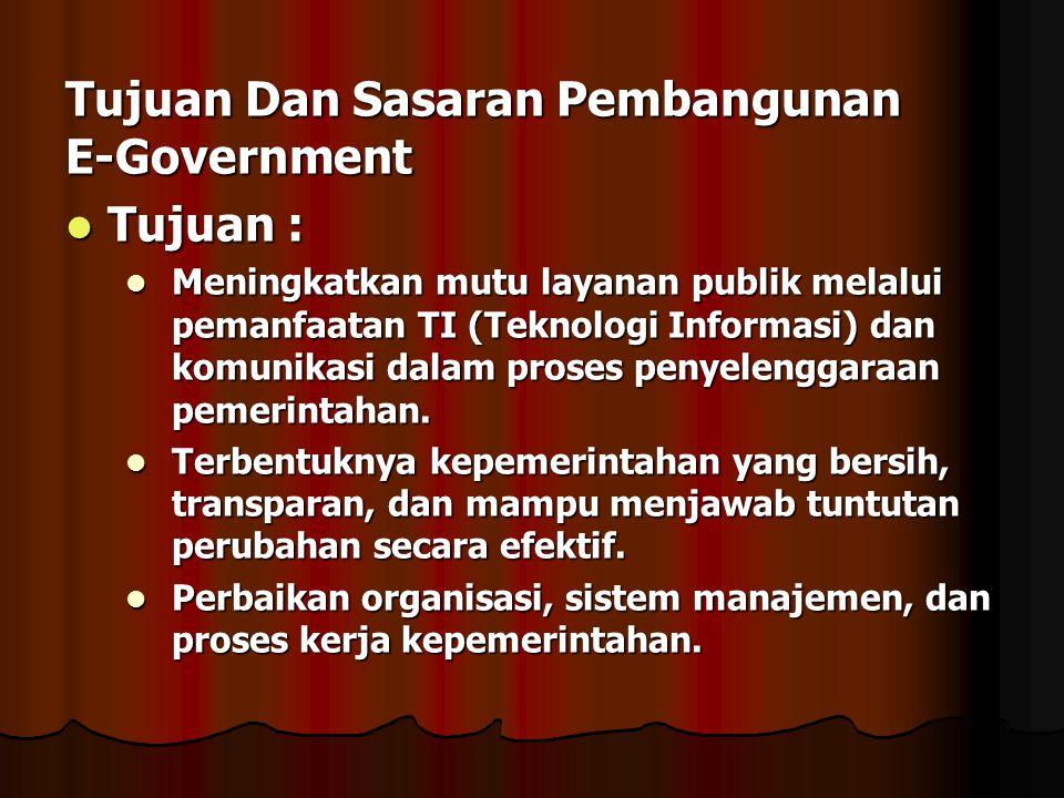 Tujuan Dan Sasaran Pembangunan E-Government Tujuan :
