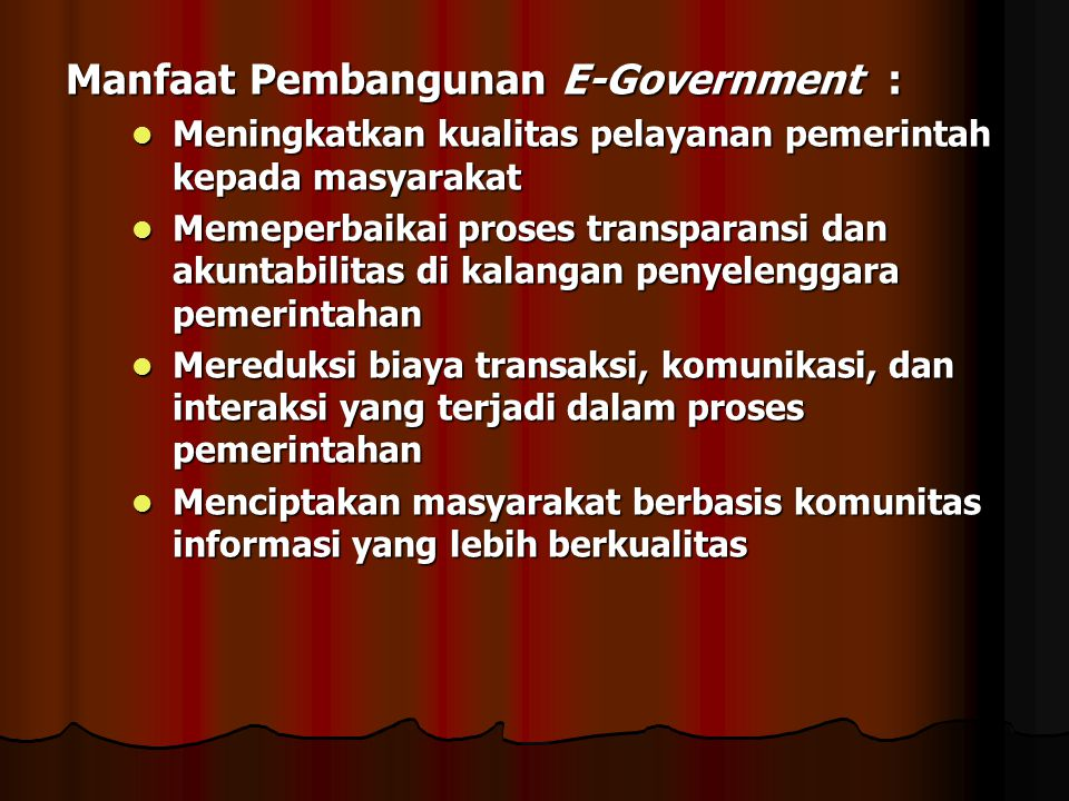 Manfaat Pembangunan E-Government :