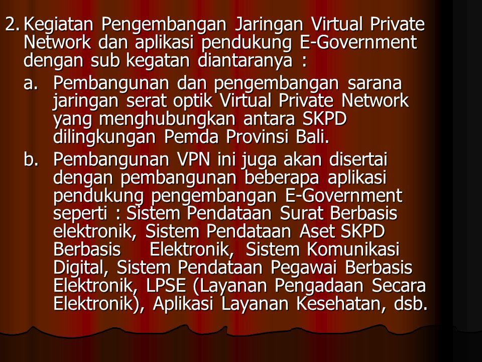 2. Kegiatan Pengembangan Jaringan Virtual Private