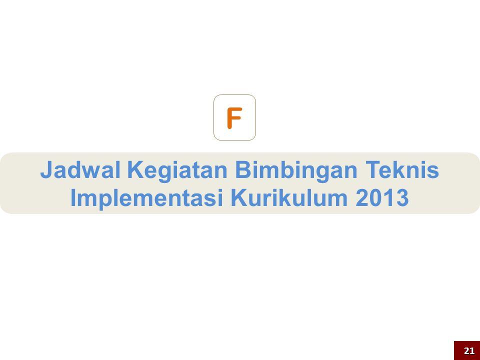 Jadwal Kegiatan Bimbingan Teknis Implementasi Kurikulum 2013