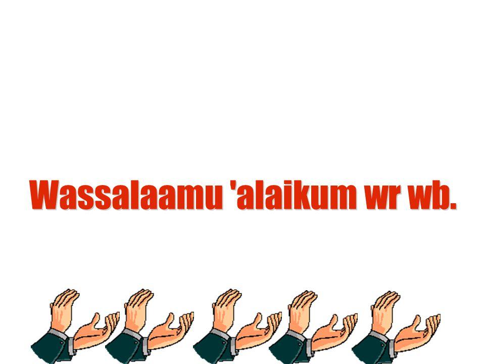 Wassalaamu alaikum wr wb.