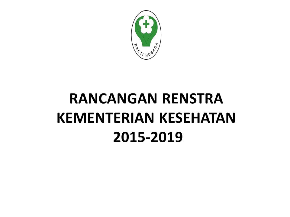 RANCANGAN RENSTRA KEMENTERIAN KESEHATAN 2015-2019