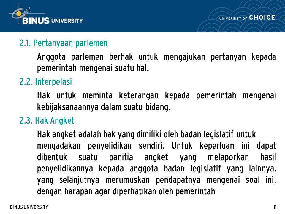 2.1. Pertanyaan parlemen Anggota parlemen berhak untuk mengajukan pertanyan kepada pemerintah mengenai suatu hal.