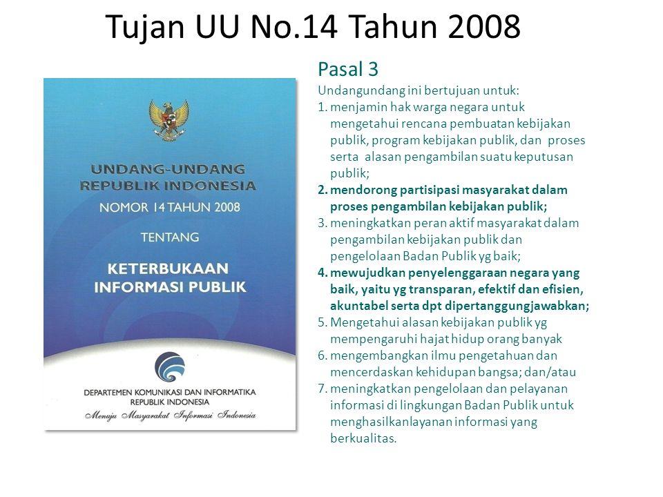 Tujan UU No.14 Tahun 2008 Pasal 3 Undangundang ini bertujuan untuk: