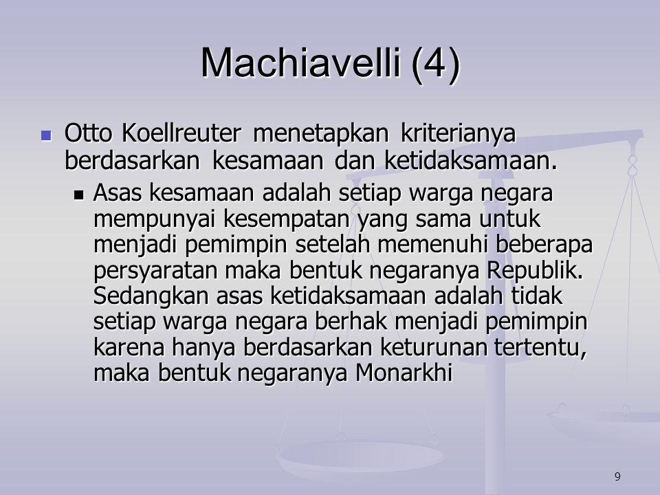 Machiavelli (4) Otto Koellreuter menetapkan kriterianya berdasarkan kesamaan dan ketidaksamaan.