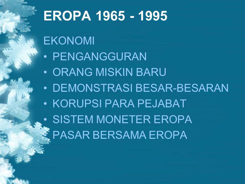 EROPA 1965 - 1995 EKONOMI PENGANGGURAN ORANG MISKIN BARU