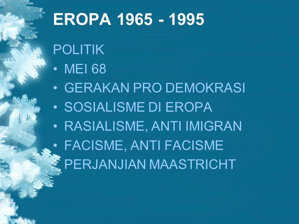 EROPA 1965 - 1995 POLITIK MEI 68 GERAKAN PRO DEMOKRASI