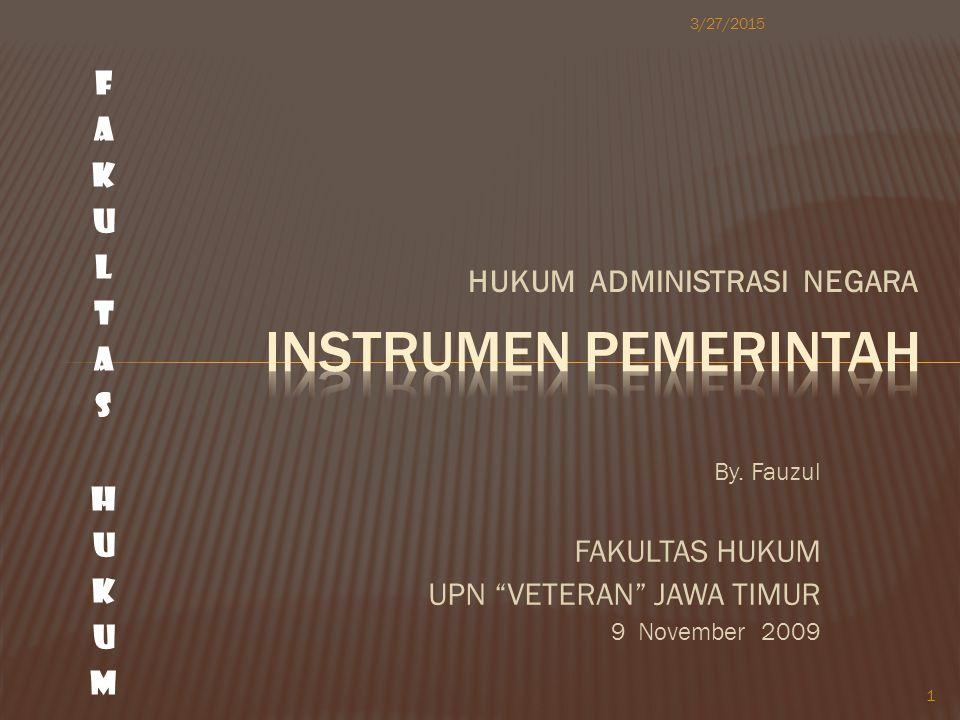 INSTRUMEN PEMERINTAH FAKULTAS HUKUM HUKUM ADMINISTRASI NEGARA