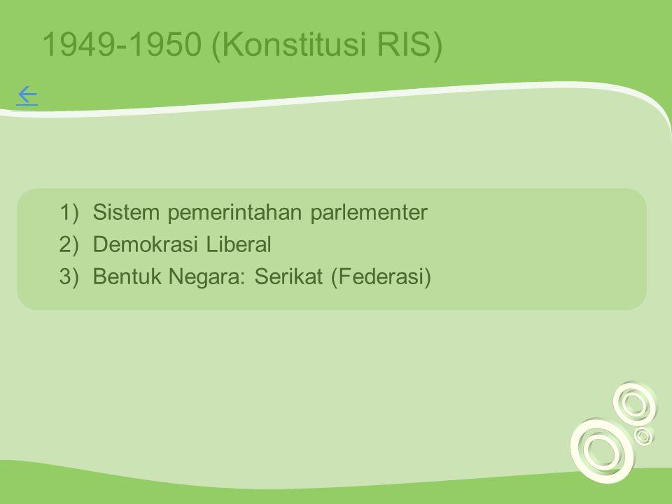 1949-1950 (Konstitusi RIS)  Sistem pemerintahan parlementer