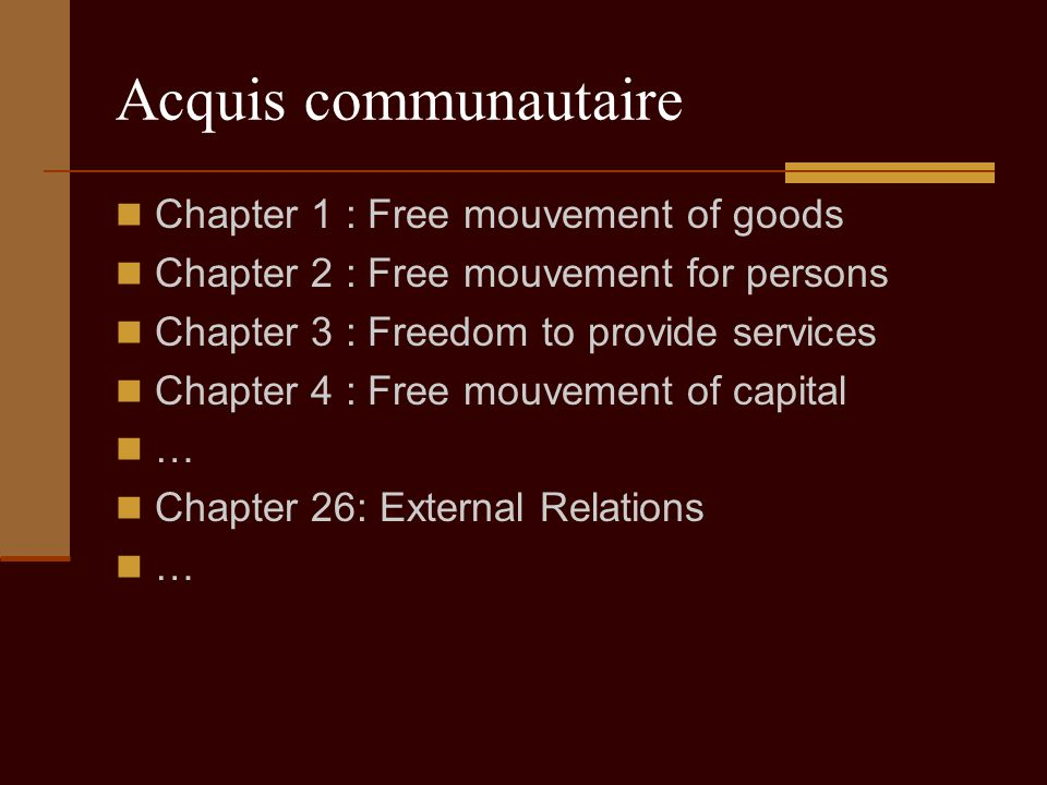 Acquis communautaire Chapter 1 : Free mouvement of goods