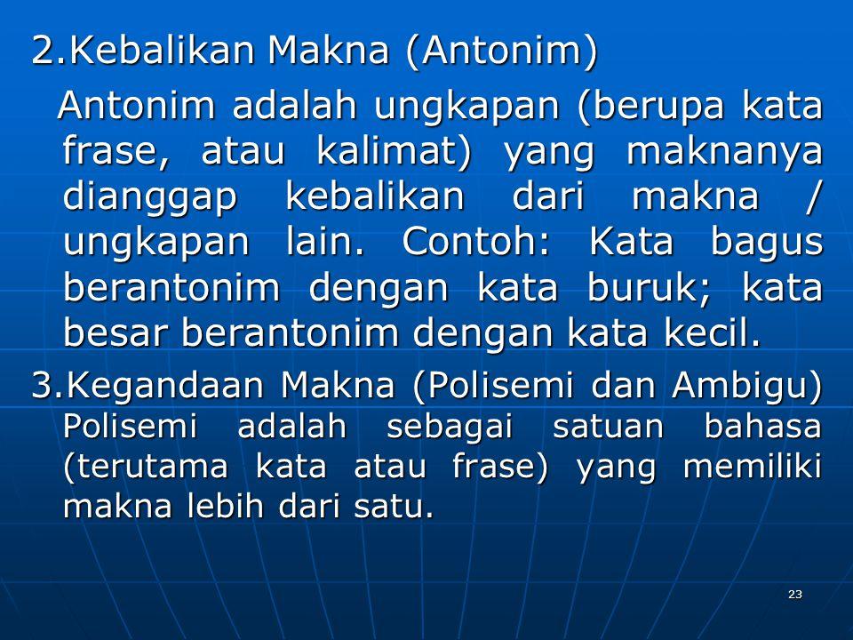 2.Kebalikan Makna (Antonim)