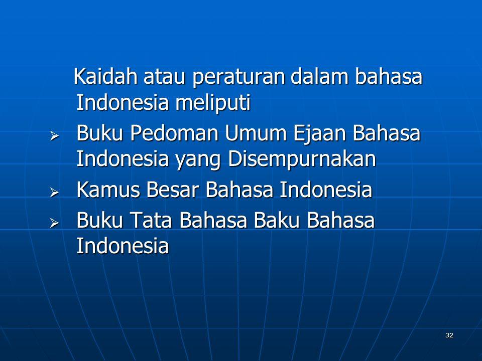 Kaidah atau peraturan dalam bahasa Indonesia meliputi