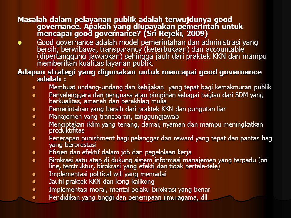 Adapun strategi yang digunakan untuk mencapai good governance adalah :