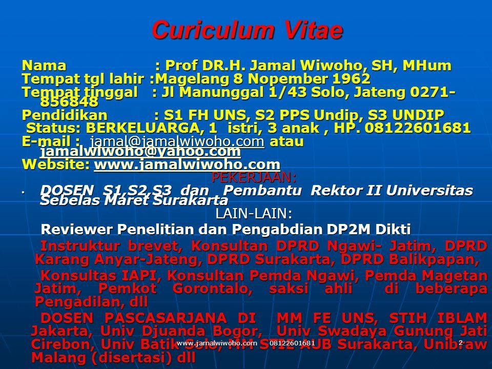 Curiculum Vitae Nama : Prof DR.H. Jamal Wiwoho, SH, MHum