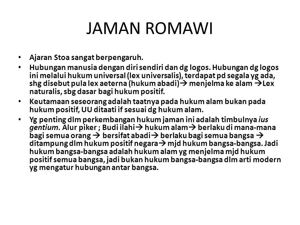 JAMAN ROMAWI Ajaran Stoa sangat berpengaruh.