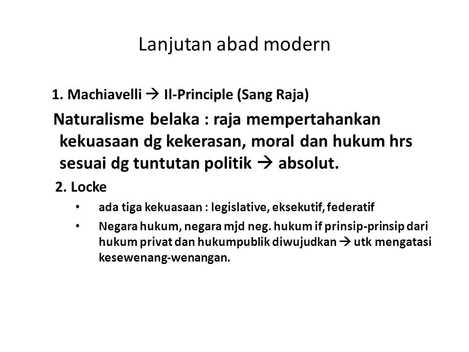 Lanjutan abad modern 1. Machiavelli  Il-Principle (Sang Raja)