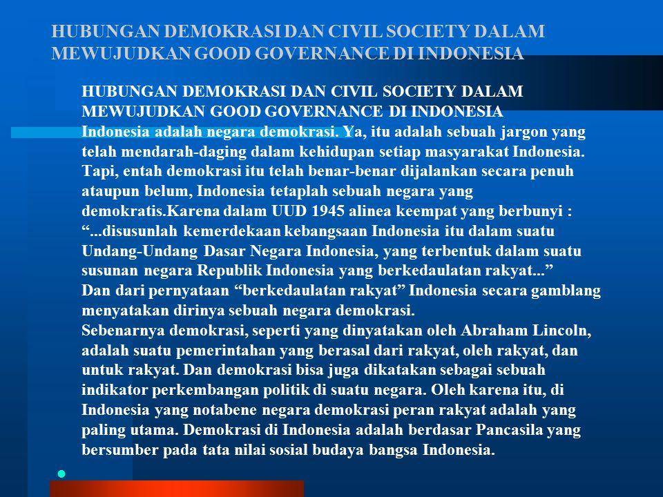 HUBUNGAN DEMOKRASI DAN CIVIL SOCIETY DALAM MEWUJUDKAN GOOD GOVERNANCE DI INDONESIA