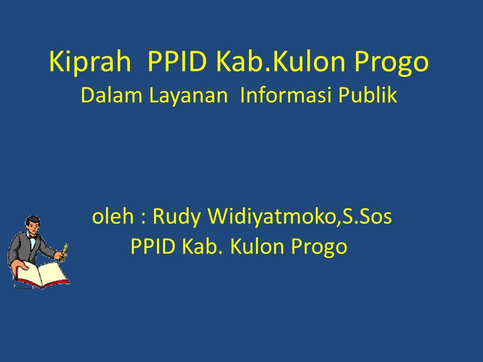 Kiprah PPID Kab.Kulon Progo Dalam Layanan Informasi Publik oleh : Rudy Widiyatmoko,S.Sos PPID Kab.