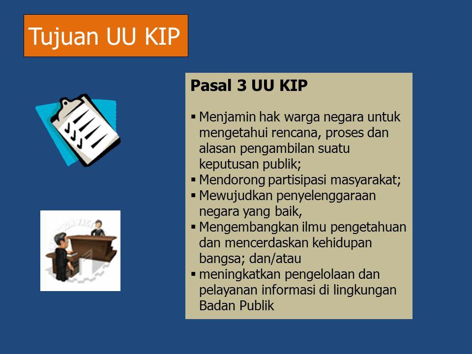 Tujuan UU KIP Pasal 3 UU KIP